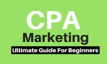 Comprehensive CPA Marketing Ultimate Guide for Beginners 2019