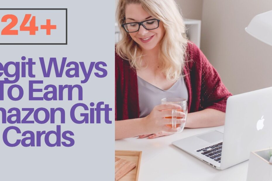 24+ Trusted & Legit Ways To Earn Amazon Gift Cards In 2021 [Easy & Fast]