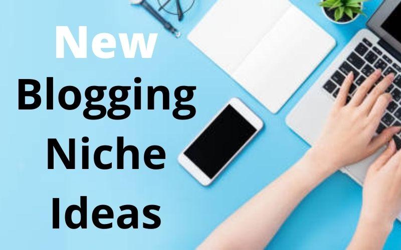 New-Profitable-Blogging-Niche-Ideas